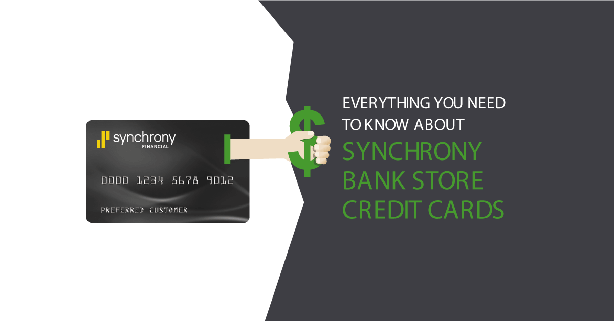 Everything You Need to Know about Synchrony Bank Store Credit ...