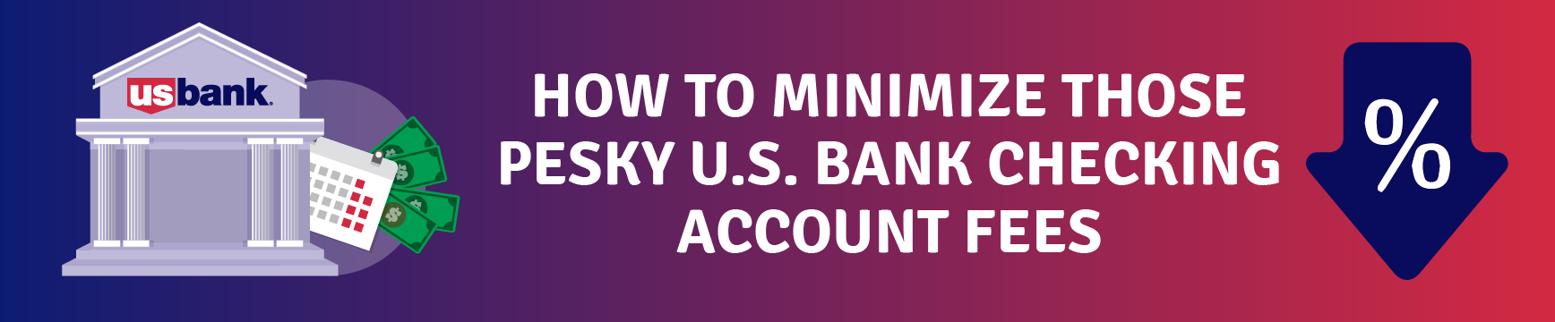 How to minimize those pesky U.S. Bank Checking account fees