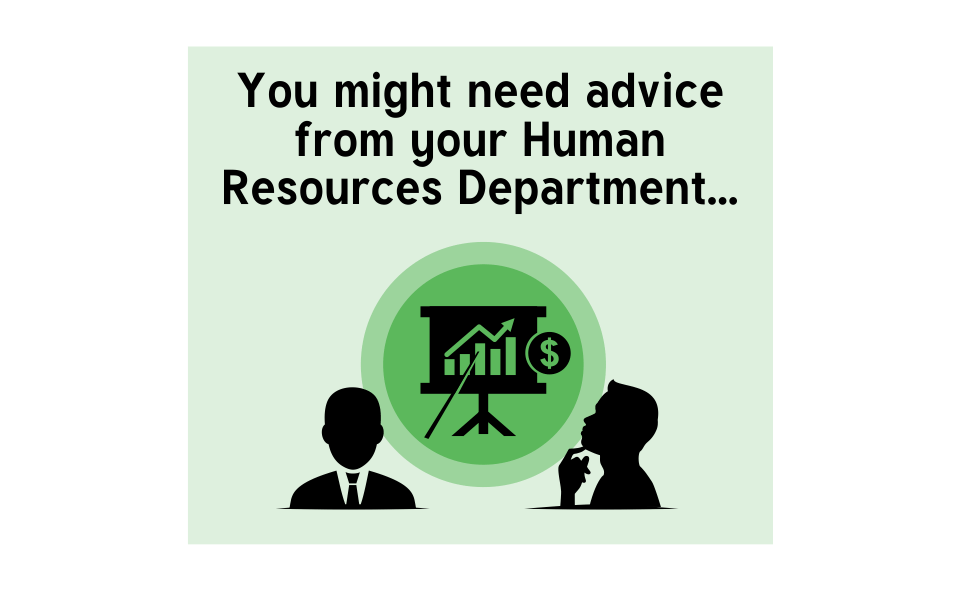 You might need advice from Human Resource department