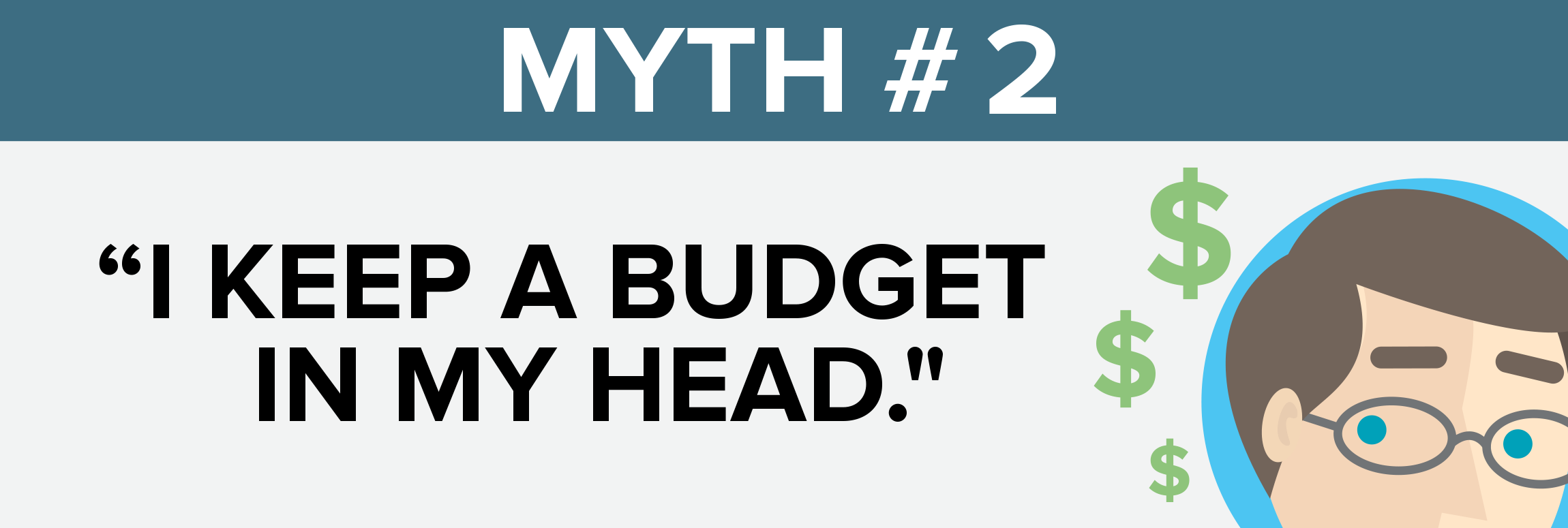 Myth #2 I keep a budget in my head