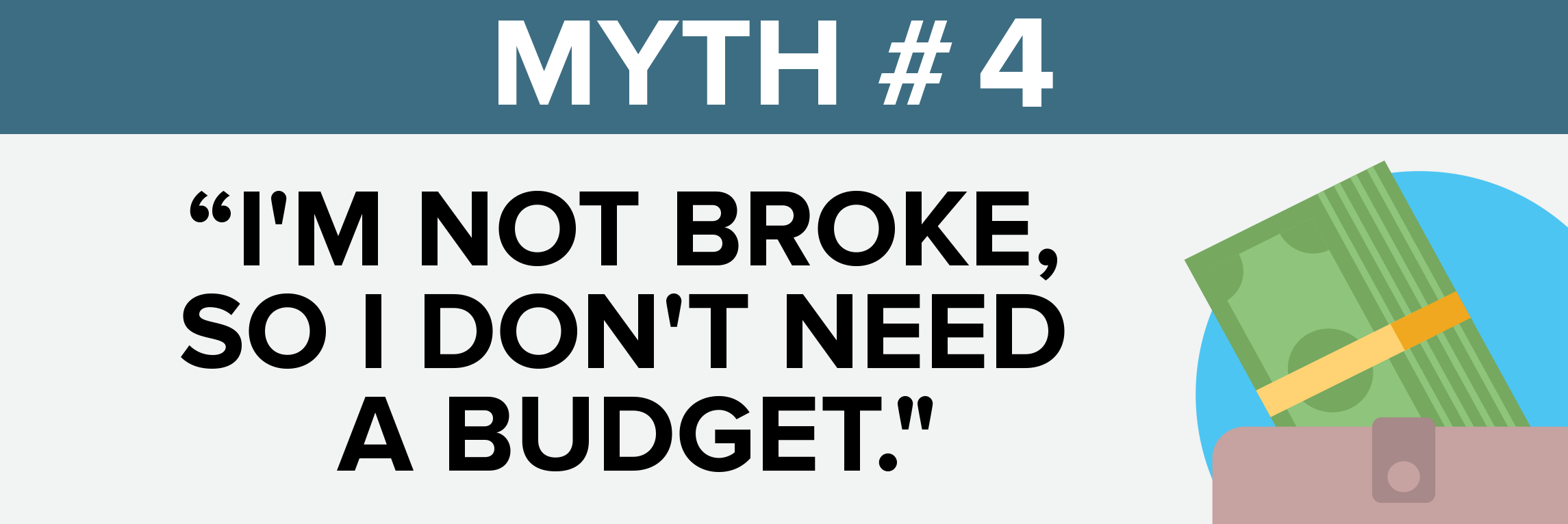 Myth #4 I'm not broke so I don't need a budget