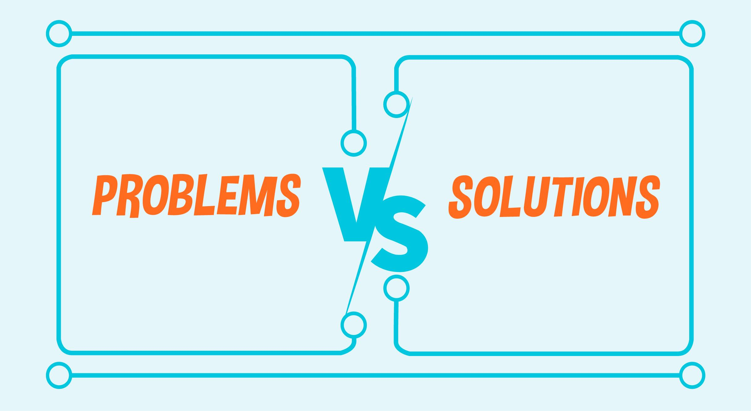 Problems versus solutions header image