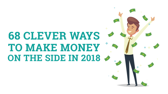 68 clever ways to make money on the side in 2018 0