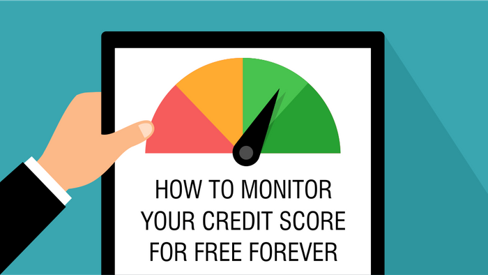 How To Monitor Your Credit Score For Free Forever