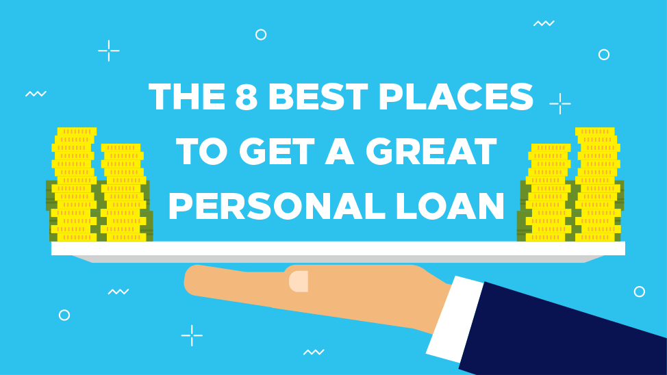 The 8 Best Places to Get Personal Loans - CreditLoan.com®