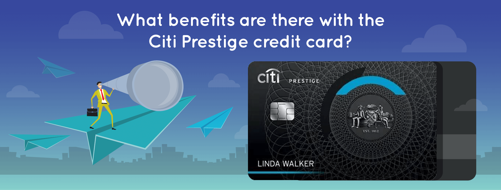 What benefits are there with the Citi Prestige credit card?