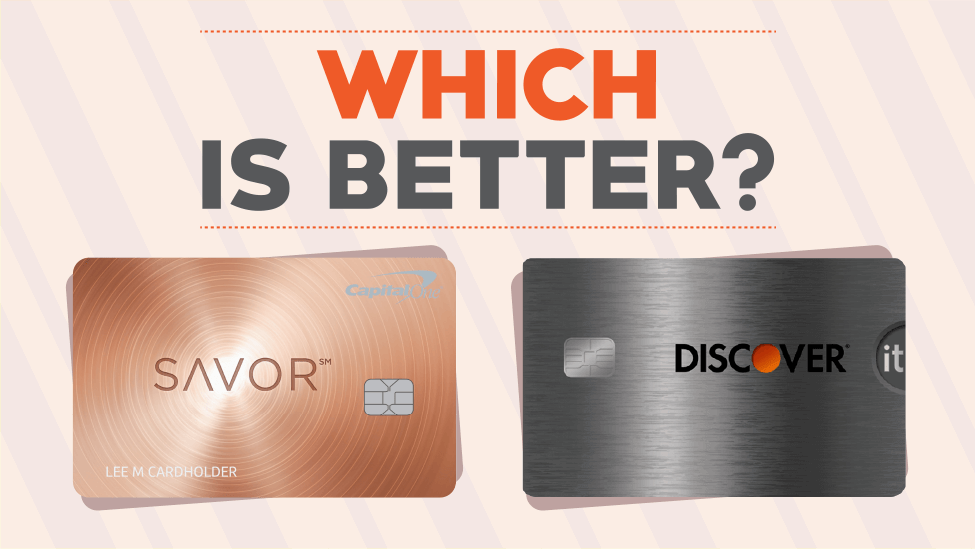 Which Is Better Capital One Savor Rewards Vs Discover It
